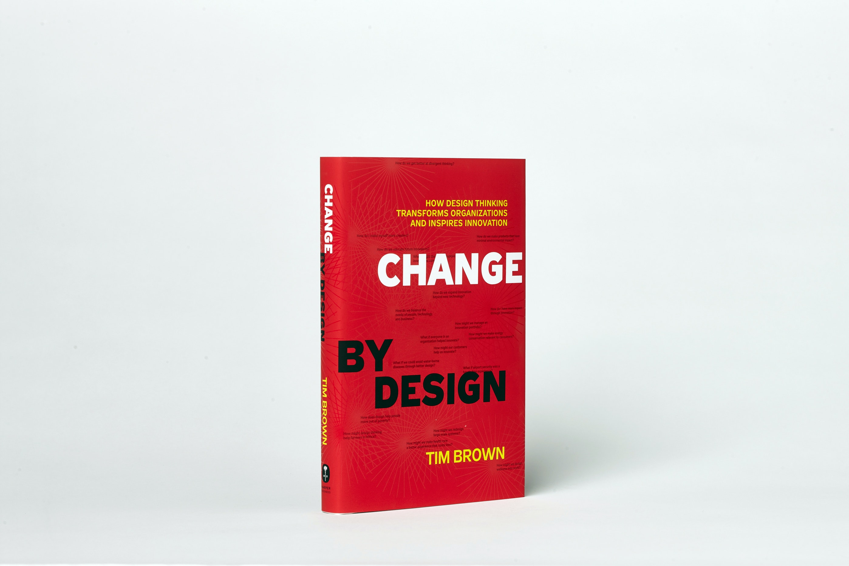 Change By Design Author Tim Brown on how design thinking transforms organizations and inspires innovations