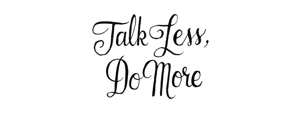 Values Talk Less Do More